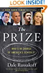 The Prize: Who's in Charge of America...