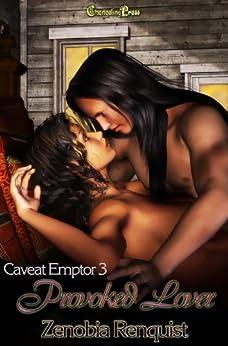 Caveat Emptor 3: Provoked Lover by [Renquist, Zenobia]