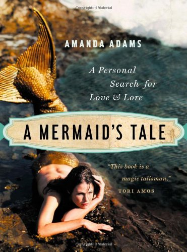 A Mermaid's Tale: A Personal Search for Love and Lore PDF ePub book