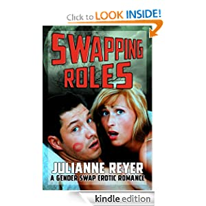 Swapping Roles: A Gender Swap Erotic Romance Julianne Reyer