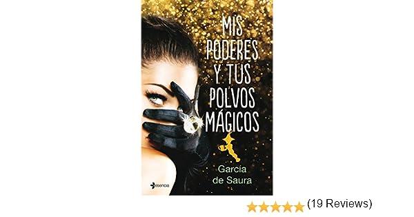Mis poderes y tus polvos mágicos eBook: Saura, García de: Amazon ...
