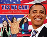 Library Book: Yes We Can! A Salute to Children from President Obama's Victory Speech (Rise and Shine)