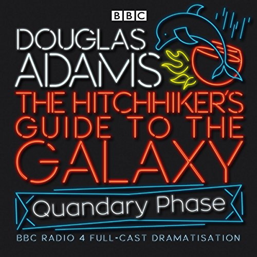 The Hitchhiker's Guide To The Galaxy: Quandary Phase by Brand: BBC Audiobooks Ltd