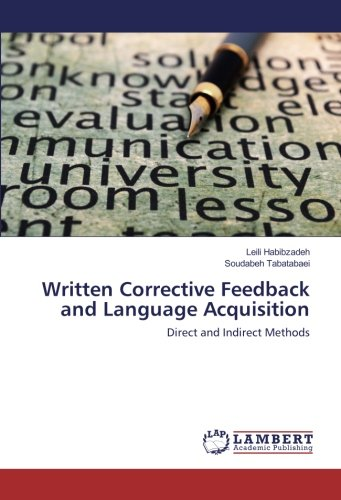 Written Corrective Feedback and Language Acquisition: Direct and Indirect Methods by LAP LAMBERT Academic Publishing