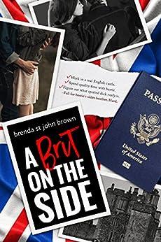 A Brit on the Side (Castle Calder Book 1) by [St John Brown, Brenda]