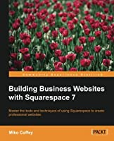 Building Business Websites for Squarespace 7