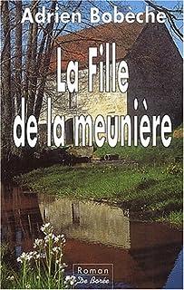 La fille de la meunière : [roman], Bobèche, Adrien