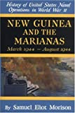 8: New Guinea and the Marianas: March 1944-August 1944 (History of United States Naval Operations in World War Ii, Volume 8)