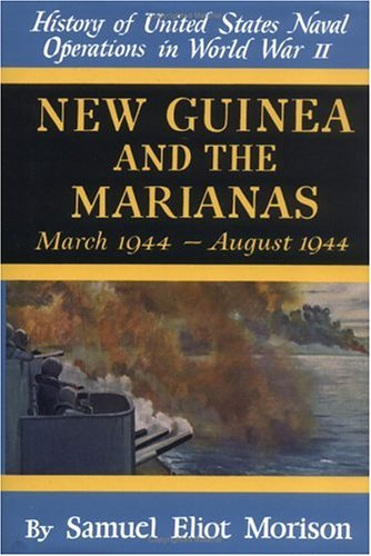 Download New Guinea and the Marianas: March 1944-August 1944 (History of United States Naval Operations in World War Ii, Volume 8) pdf