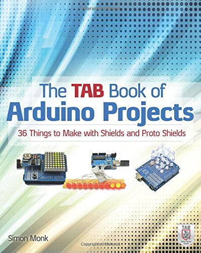 The TAB Book of Arduino Projects: 36 Things to Make with Shields and Proto Shields (1 000 Things To Make Book compare prices)