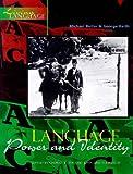 Living Language: Language, Power & Identity: Language, Power and Identity