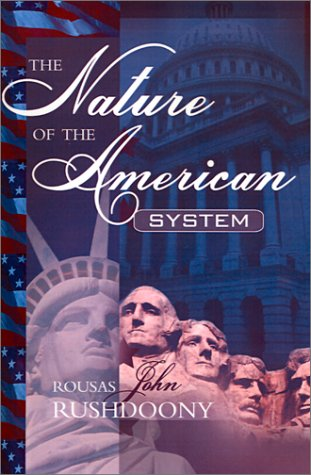 The Nature of the American System Rousas John Rushdoony