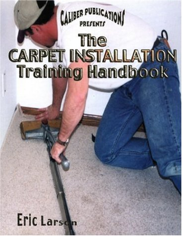 The Carpet Installation Training Handbook