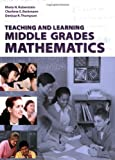 Teaching and Learning Middle Grades Mathematics, Rubenstein, Rheta N. and Beckmann, Charlene E., 0470412534