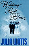 Wedding Bell Blues, Julia Watts, 1562802305