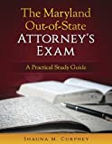 The Maryland Out-of-State Attorney's Exam: A Practical Study Guide