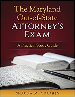 Book The Maryland Out-of-State Attorney's Exam: A Practical Study Guide