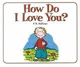 How Do I Love You?, P. K. Hallinan, 0824941470