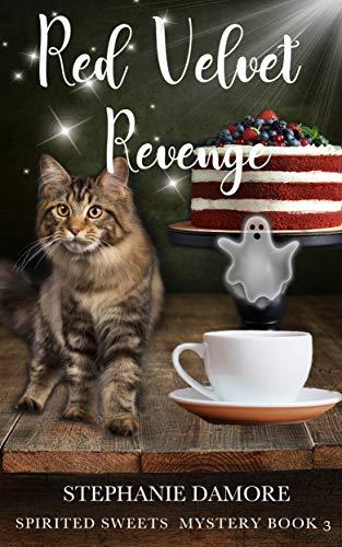 Red Velvet Revenge: Spirited Sweets Paranormal Cozy Mystery Book 3 (Spirited Sweet Mystery) by [Damore, Stephanie]