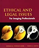 Ethical and Legal Issues for Imaging Professionals, Towsley-Cook, Simon and Towsley-Cook, Doreen M., 0815129661