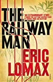 The Railway Man by Eric Lomax (1996-06-06)