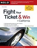 Fight Your Ticket and Win in California, David Brown, 1413310303