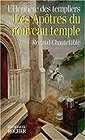 L'héritière des templiers, tome 3 : Les apôtres du nouveau temple par Chantefable