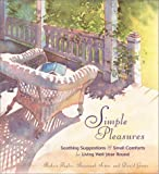 img - for Simple Pleasures: Soothing Suggestions and Small Comforts for Living Well Year Round book / textbook / text book
