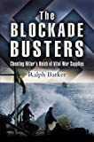 The Blockade Busters, Ralph Barker, 1844152820
