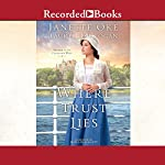 Where Trust Lies: Return to the Canadian West, Book 2 | Janette Oke,Laurel Logan