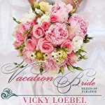 Vacation Bride: Brides of Paradise, Book 1 | Vicky Loebel