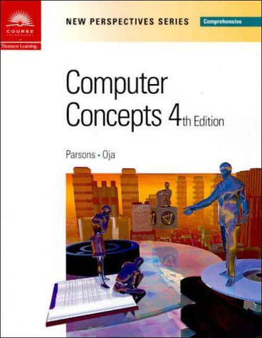 New Perspectives on Computer Concepts Fourth Edition -- Comprehensive