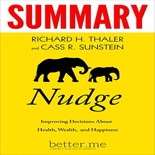 Summary of Nudge: Improving Decisions About Health, Wealth, and Happiness Audiobook [Free Download by Trial] thumbnail