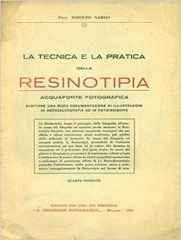 Amazon.it: La tecnica e la pratica della resinotipia - Rodolfo ...