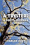 A Tryster, Fabled Poet, 160441538X