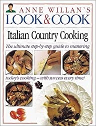 Look & Cook: Italian Country Cooking- The Ultimate Step-By-Step Guide to Mastering Today's Cooking with Success Every Time! (Anne Willan's Look and Cook)