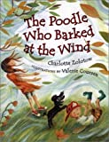 The Poodle Who Barked at the Wind, Charlotte Zolotow, 0805063064