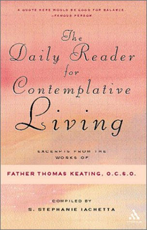 The Daily Reader for Contemplative Living: Excerpts from the Works of Father Thomas Keating, O.C.S.O PDF