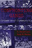 Confronting Gangs : Crime and Community, Curry, G. David and Decker, Scott H., 0935732926