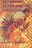 Race, Roots, and Relations, Terry Straus and Denene DeQuintal, 0966337107