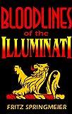 Blood Lines of the Illuminati, Fritz Springmeyer, 0966353323