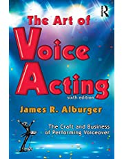 The Art of Voice Acting: The Craft and Business of Performing for Voiceover