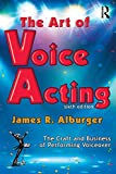The Art of Voice Acting: The Craft and Business of