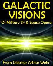 Galactic Visions of Military SF & Space Opera