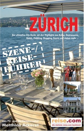 Zürich - Reiseführer: Szene- /Reise-Führer