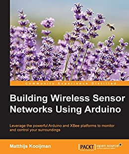 Arduino Building Wireless Sensor Networks: with ZigBee and Processing XBee