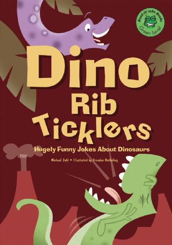 Dino Rib Ticklers: Hugely Funny Jokes About Dinosaurs (Read-It! Joke Books)