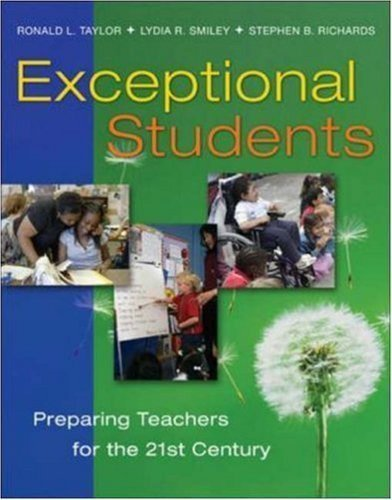 Exceptional Students: Preparing Teachers for the 21st Century 1st (first) Edition by Taylor, Ronald, Smiley, Lydia, Richards, Stephen published by McGraw-Hill Humanities/Social Sciences/Languages (2008)