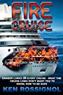 FIRE CRUISE: DANGER LURKS ON EVERY VOYAGE – what the cruise lines don't want you to know – how to be safe
