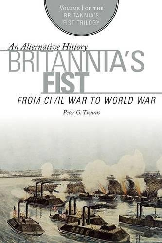 Britannia's Fist: From Civil War to World War (The Britannia's Fist Trilogy) pdf